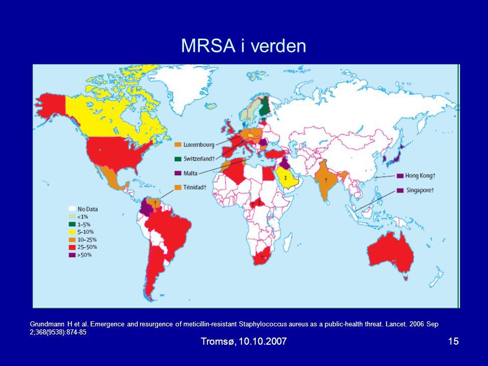 MRSA i verden Tromsø, 10.10.2007 Globale utfordringer