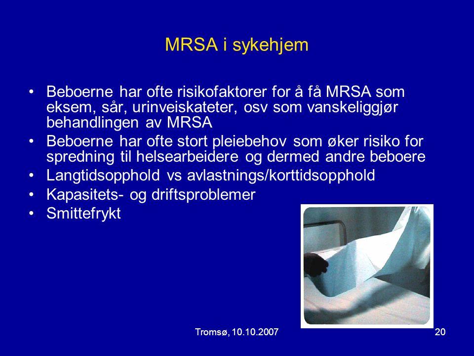 MRSA i sykehjem Beboerne har ofte risikofaktorer for å få MRSA som eksem, sår, urinveiskateter, osv som vanskeliggjør behandlingen av MRSA.