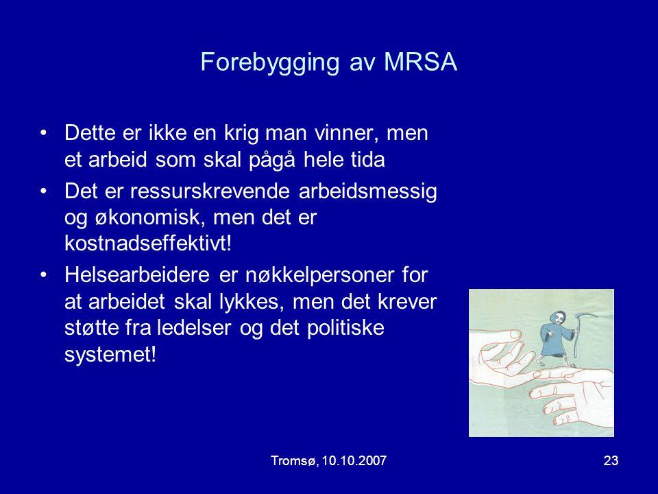 Forebygging av MRSA Dette er ikke en krig man vinner, men et arbeid som skal pågå hele tida.