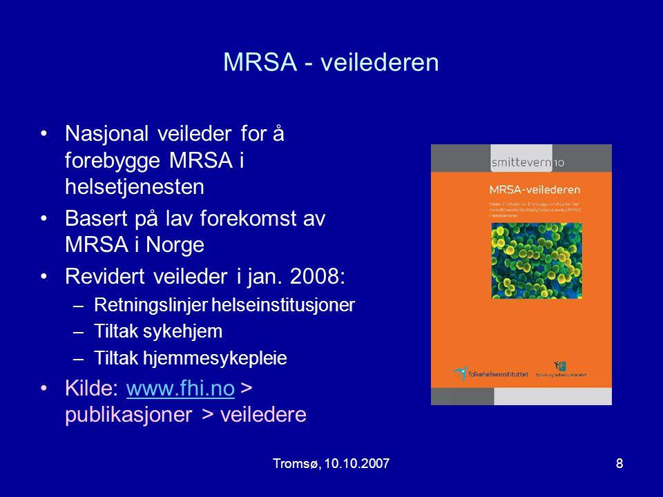 MRSA - veilederen Nasjonal veileder for å forebygge MRSA i helsetjenesten. Basert på lav forekomst av MRSA i Norge.