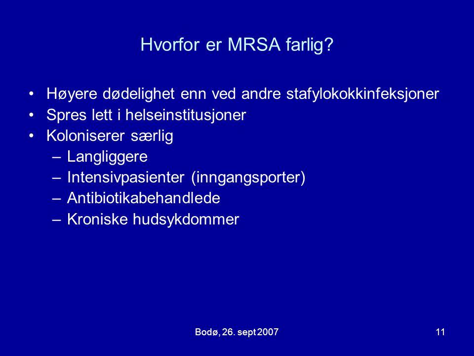 Hvorfor er MRSA farlig Høyere dødelighet enn ved andre stafylokokkinfeksjoner. Spres lett i helseinstitusjoner.