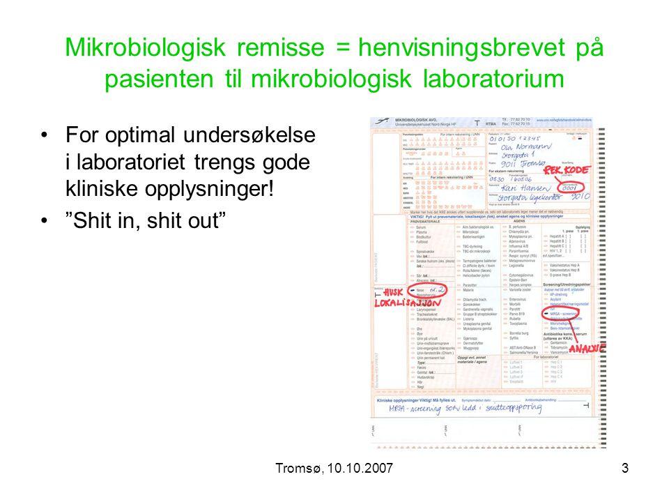 Mikrobiologisk remisse = henvisningsbrevet på pasienten til mikrobiologisk laboratorium