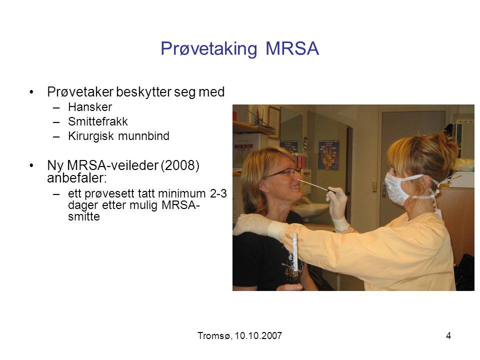Prøvetaking MRSA Prøvetaker beskytter seg med