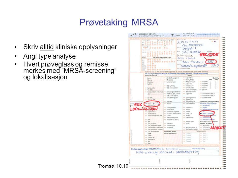 Prøvetaking MRSA Skriv alltid kliniske opplysninger Angi type analyse