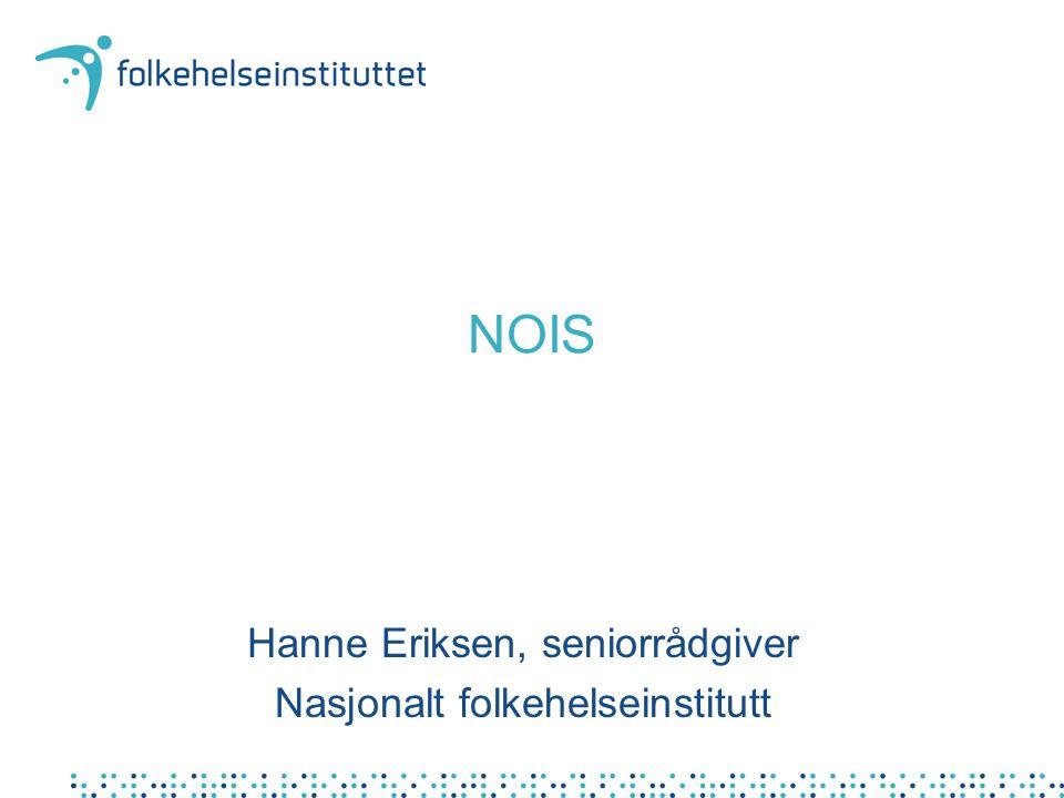 Hanne Eriksen, seniorrådgiver Nasjonalt folkehelseinstitutt