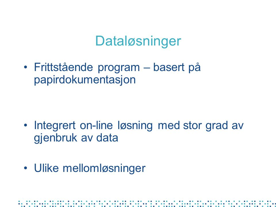 Dataløsninger Frittstående program – basert på papirdokumentasjon