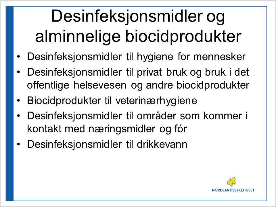 Desinfeksjonsmidler og alminnelige biocidprodukter