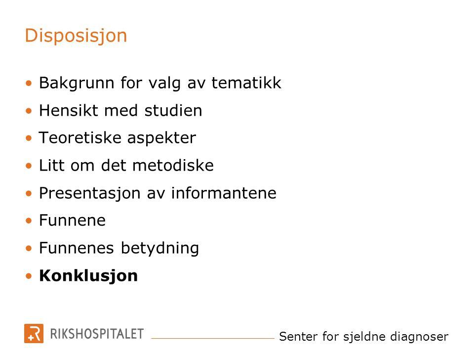 Disposisjon Bakgrunn for valg av tematikk Hensikt med studien