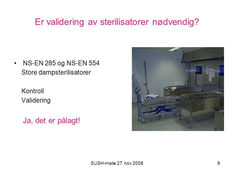Er validering av sterilisatorer nødvendig