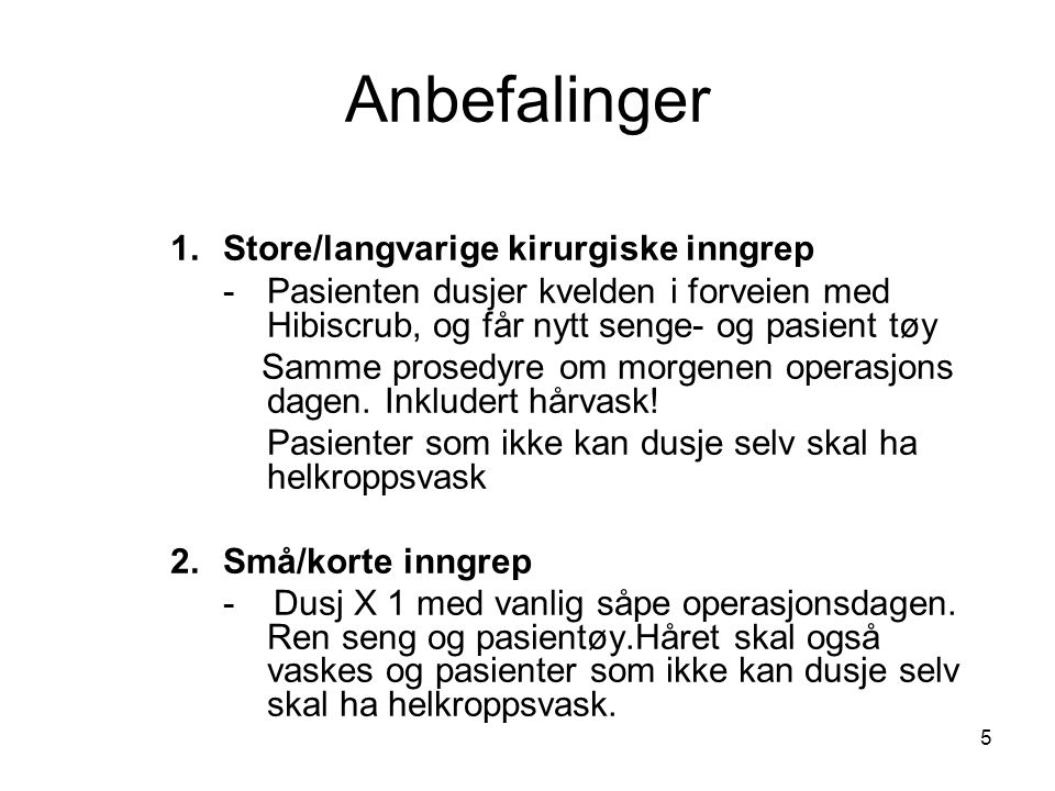 Anbefalinger Store/langvarige kirurgiske inngrep