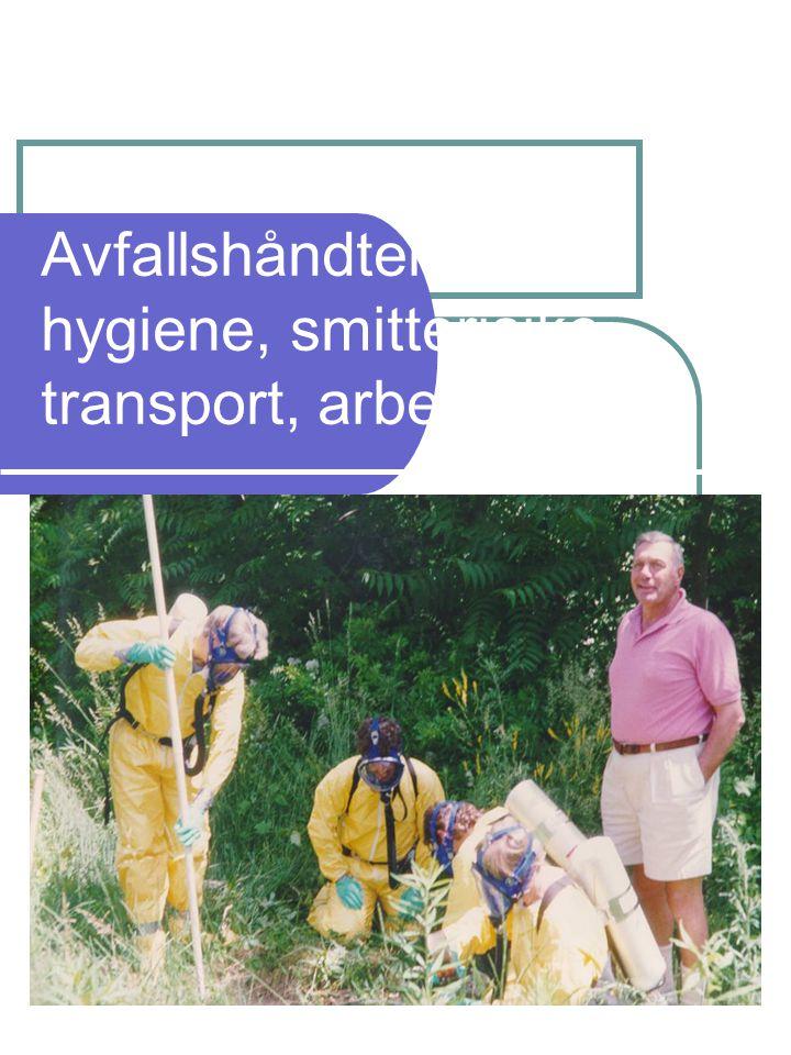 Avfallshåndtering: hygiene, smitterisiko, transport, arbeidstøy