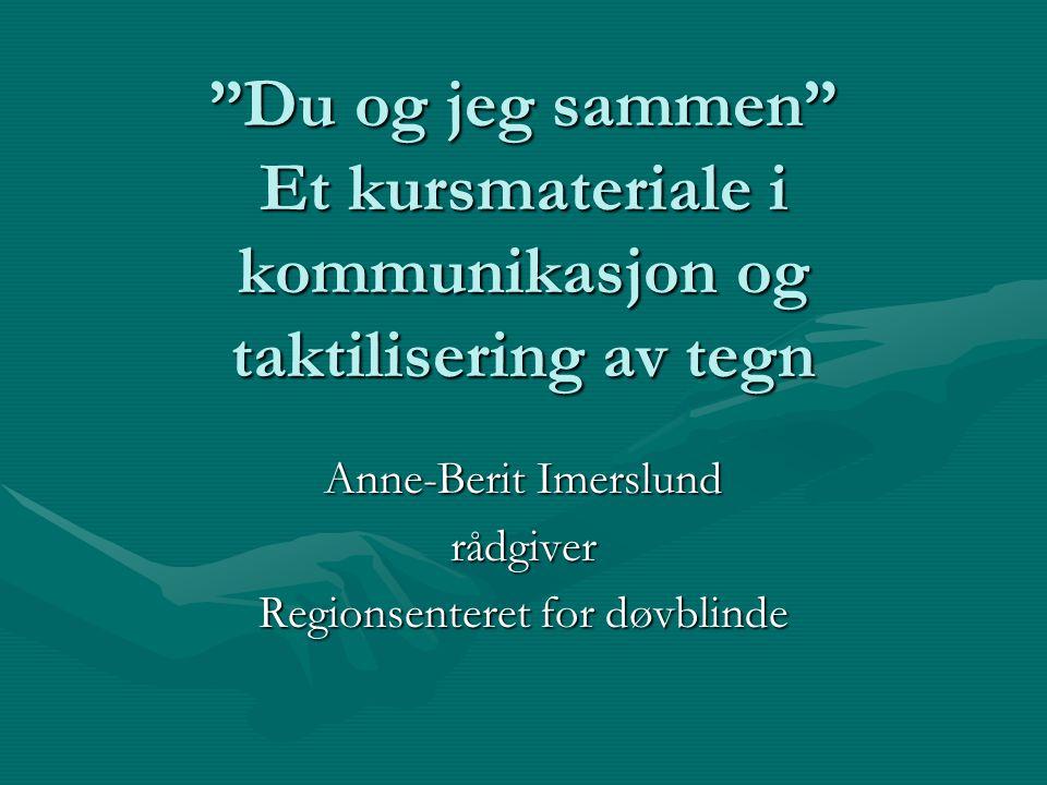 Anne-Berit Imerslund rådgiver Regionsenteret for døvblinde