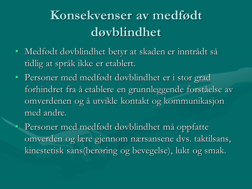 Konsekvenser av medfødt døvblindhet