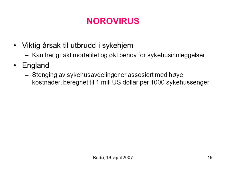 NOROVIRUS Viktig årsak til utbrudd i sykehjem England