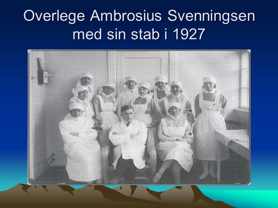Overlege Ambrosius Svenningsen med sin stab i 1927