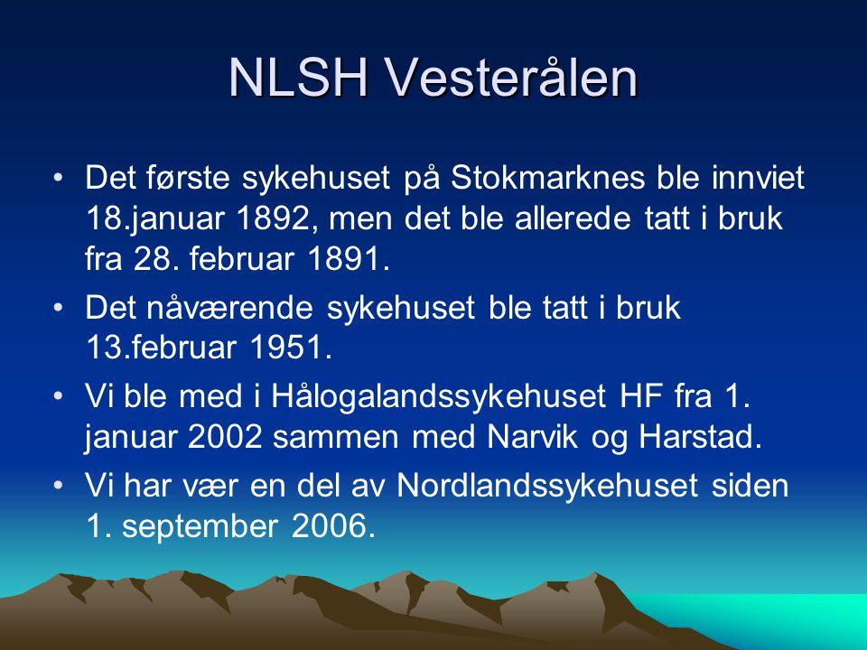 NLSH Vesterålen Det første sykehuset på Stokmarknes ble innviet 18.januar 1892, men det ble allerede tatt i bruk fra 28. februar 1891.
