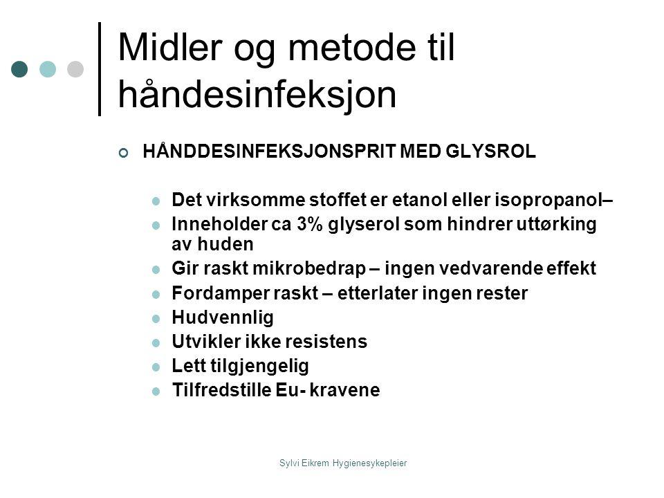 Midler og metode til håndesinfeksjon