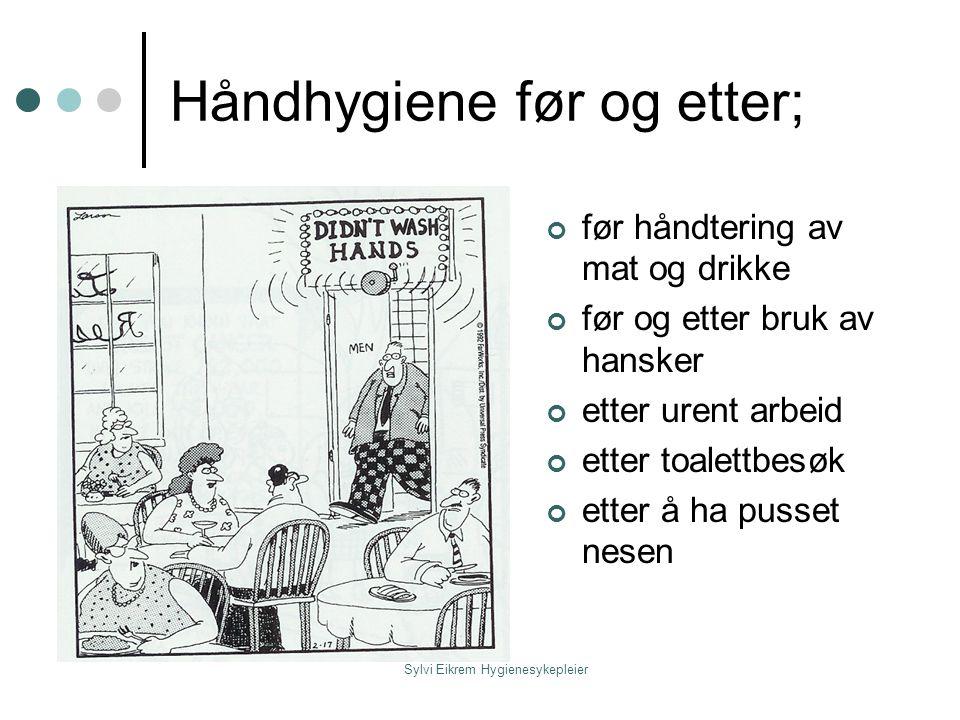Håndhygiene før og etter;