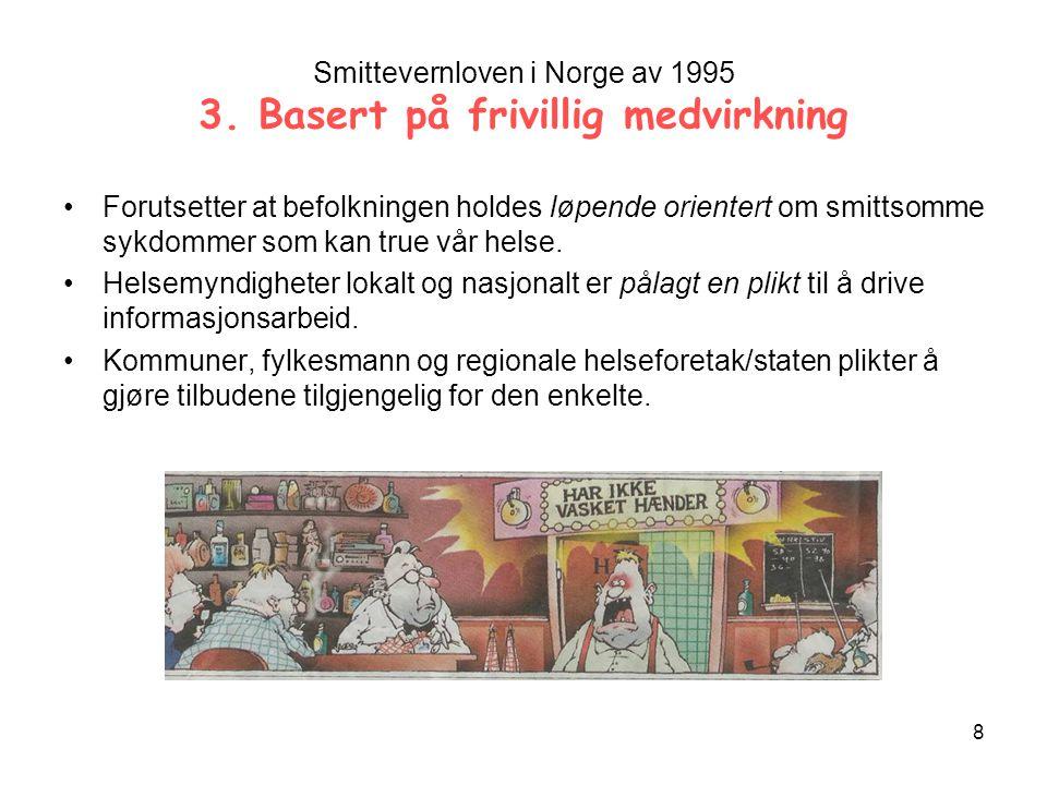 Smittevernloven i Norge av 1995 3. Basert på frivillig medvirkning