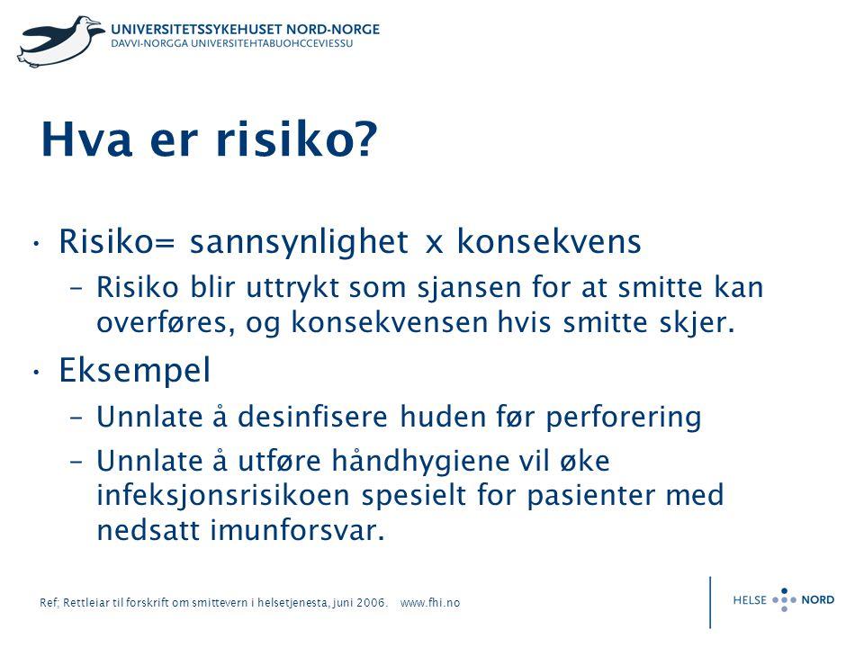 Hva er risiko Risiko= sannsynlighet x konsekvens Eksempel
