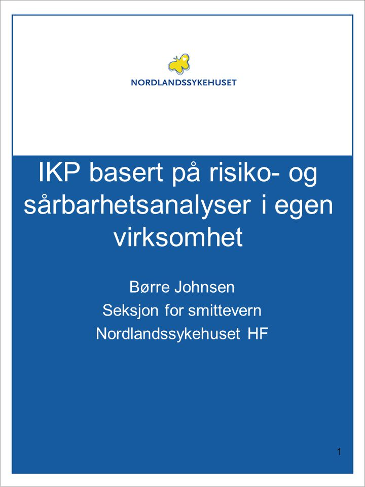 IKP basert på risiko- og sårbarhetsanalyser i egen virksomhet