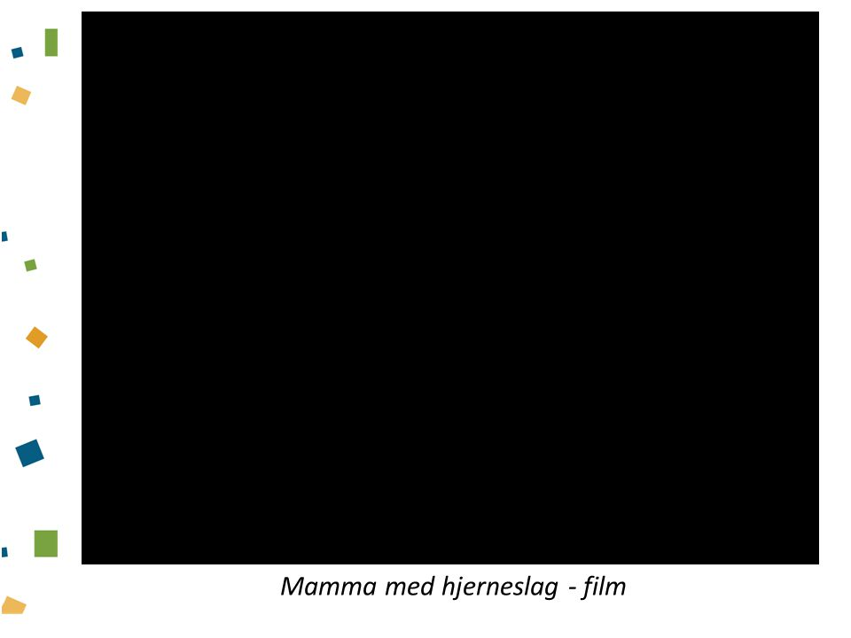 Mamma med hjerneslag - film