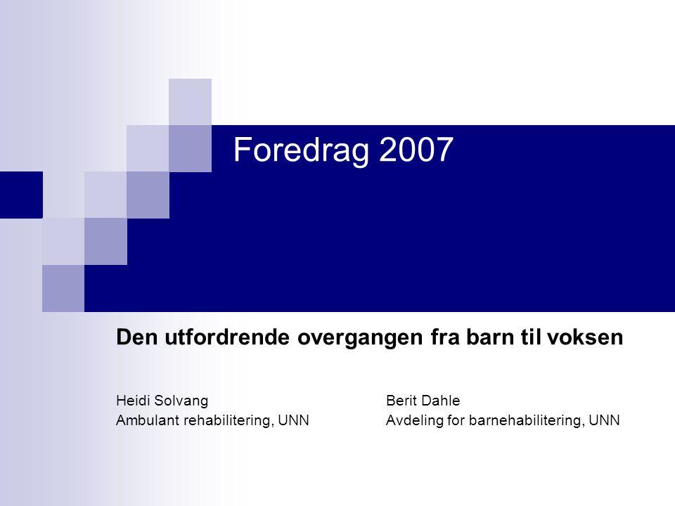 Foredrag 2007 Den utfordrende overgangen fra barn til voksen