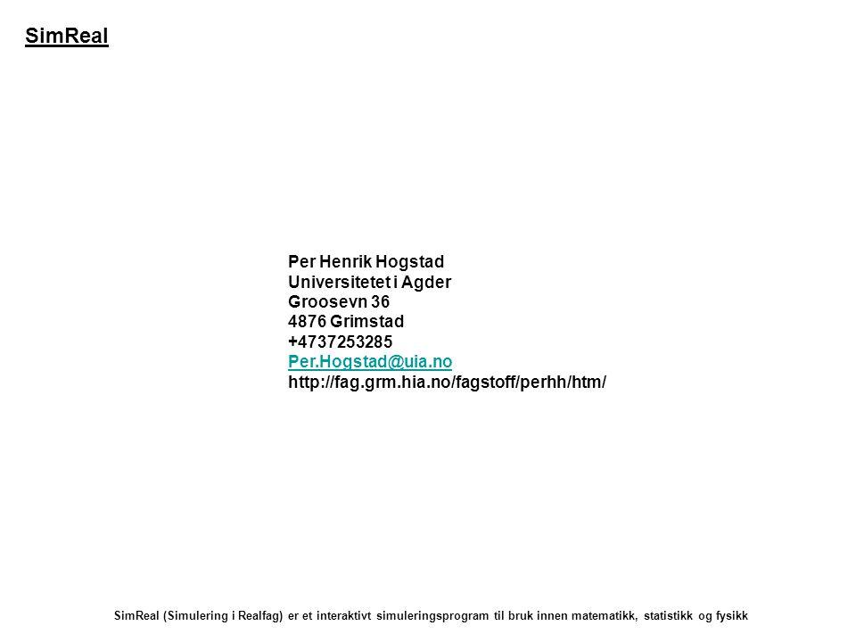 SimReal Per Henrik Hogstad Universitetet i Agder Groosevn 36