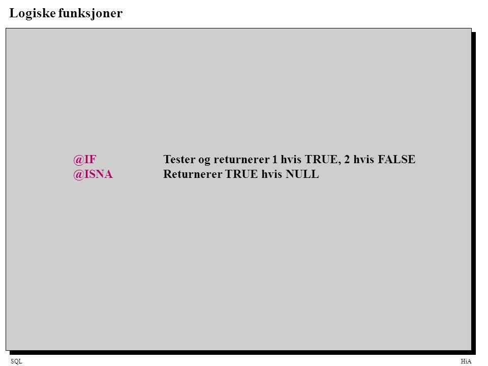 Logiske funksjoner @IF Tester og returnerer 1 hvis TRUE, 2 hvis FALSE