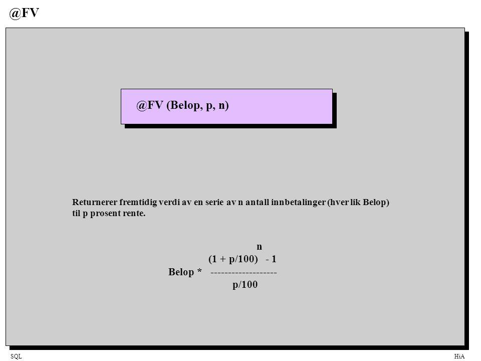 @FV @FV (Belop, p, n) n (1 + p/100) - 1 Belop * -------------------