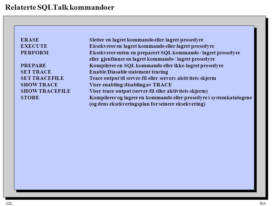 Relaterte SQLTalk kommandoer
