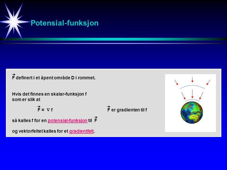 Potensial-funksjon F definert i et åpent område D i rommet.