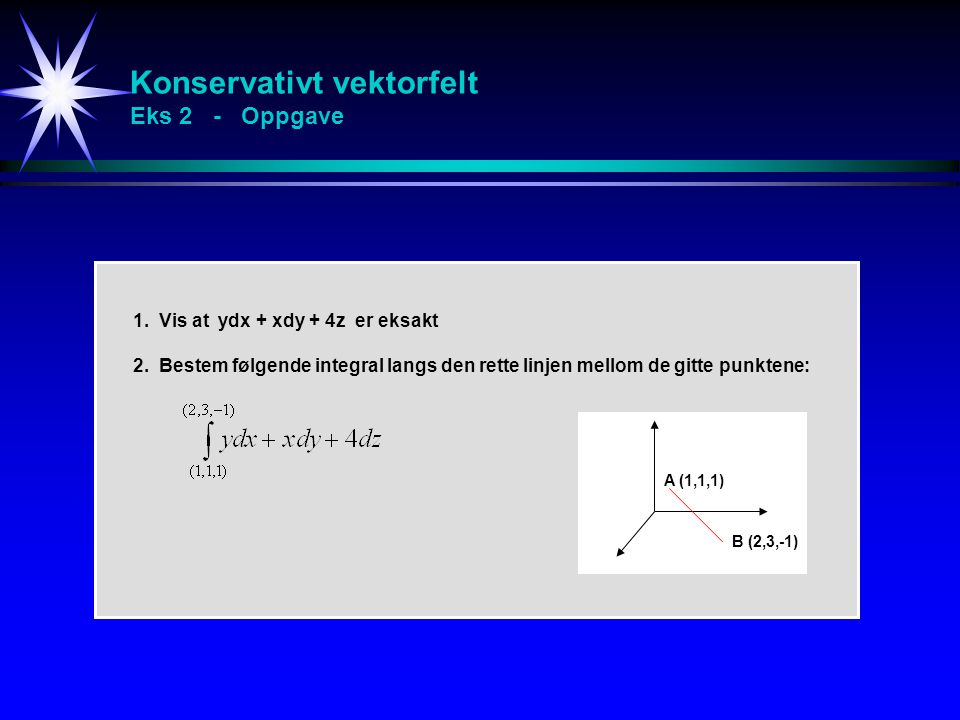Konservativt vektorfelt Eks 2 - Oppgave