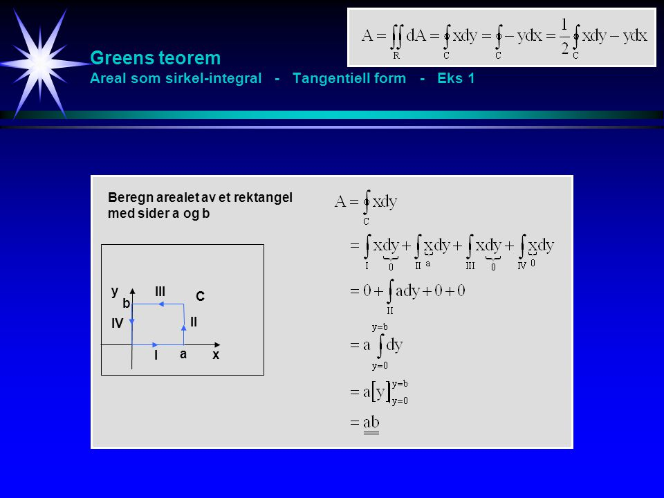 Greens teorem Areal som sirkel-integral - Tangentiell form - Eks 1