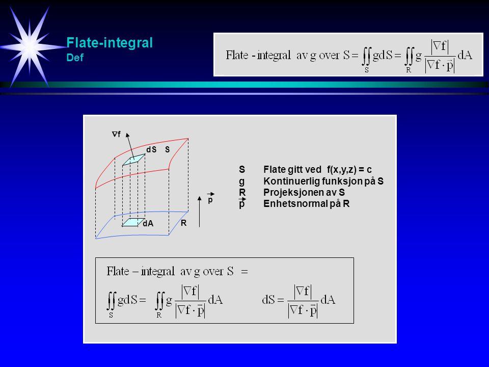 Flate-integral Def S Flate gitt ved f(x,y,z) = c