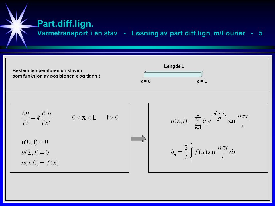 Part. diff. lign. Varmetransport i en stav - Løsning av part. diff