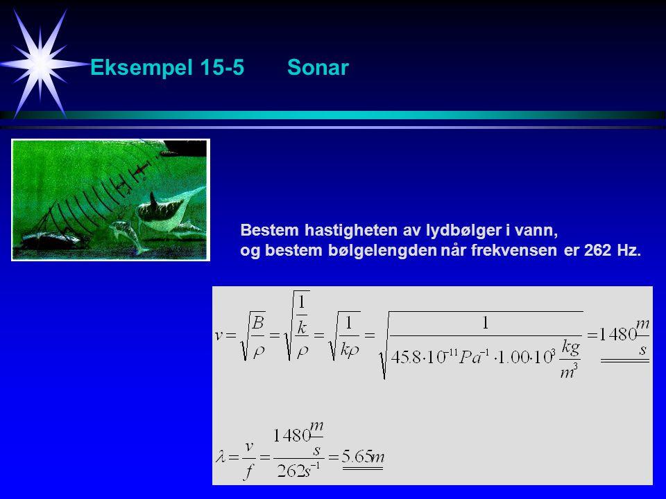 Eksempel 15-5 Sonar Bestem hastigheten av lydbølger i vann,