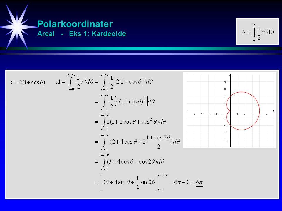 Polarkoordinater Areal - Eks 1: Kardeoide