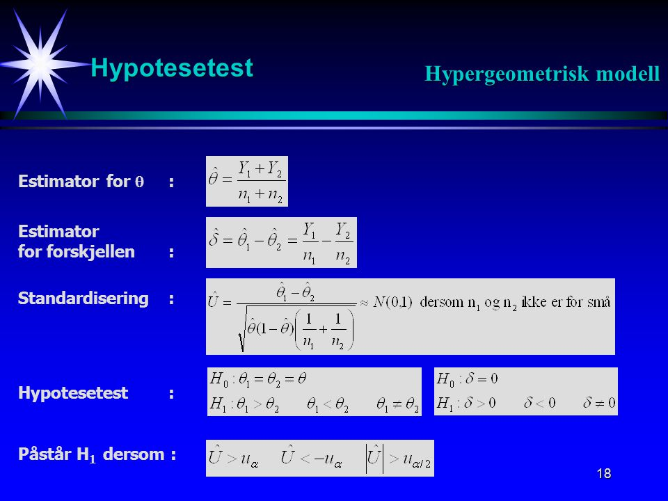 Hypotesetest Hypergeometrisk modell Estimator for  : Estimator