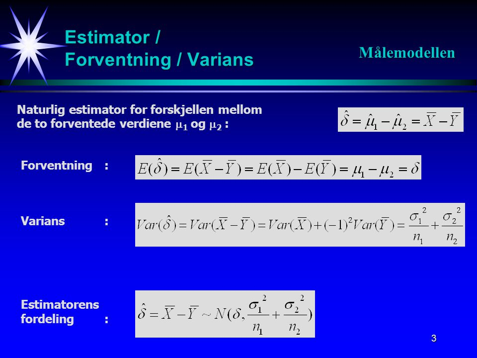 Estimator / Forventning / Varians