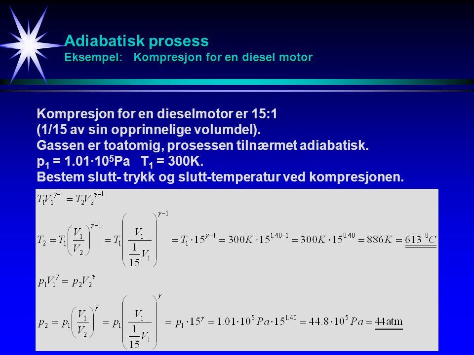 Adiabatisk prosess Eksempel: Kompresjon for en diesel motor