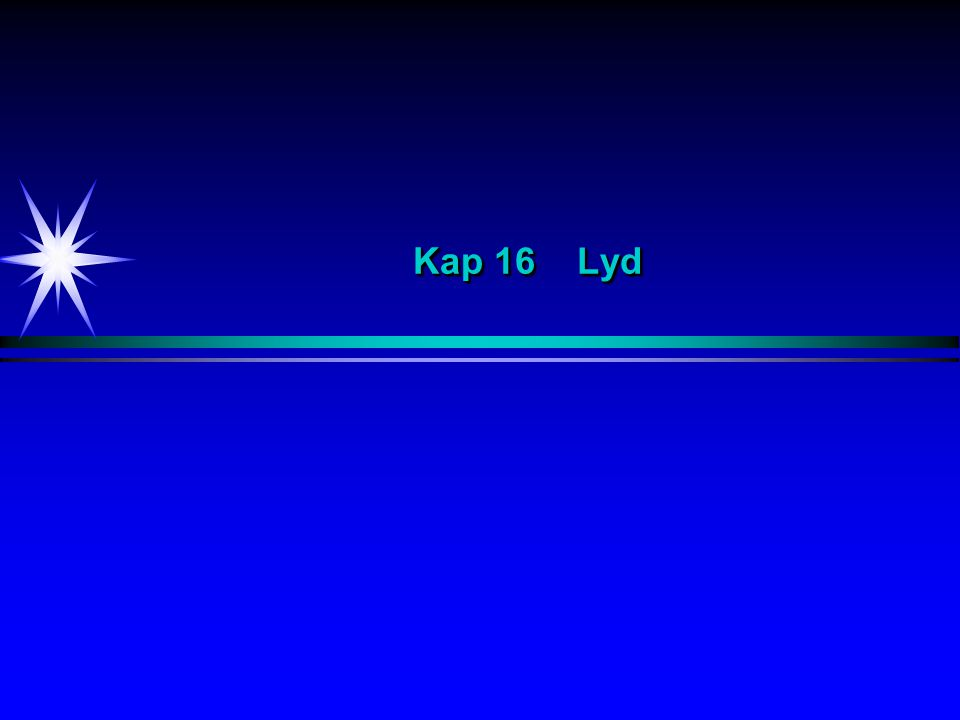 Kap 16 Lyd