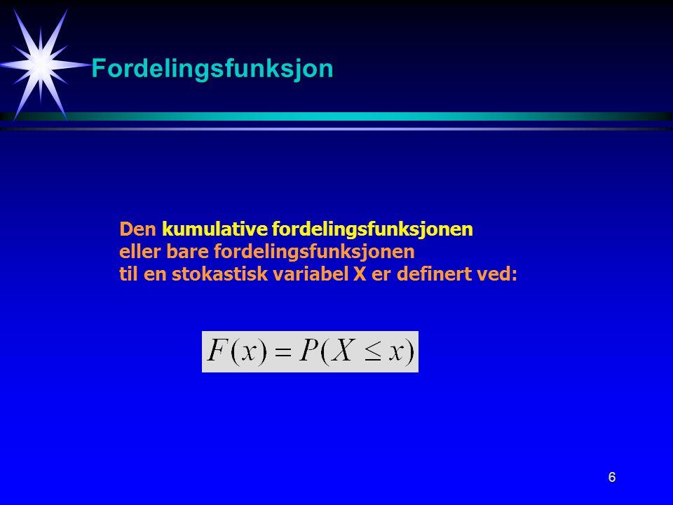 Fordelingsfunksjon Den kumulative fordelingsfunksjonen