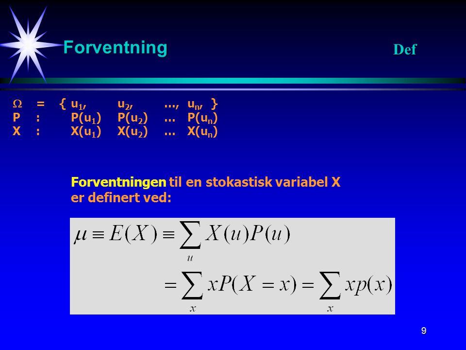 Forventning Def Forventningen til en stokastisk variabel X