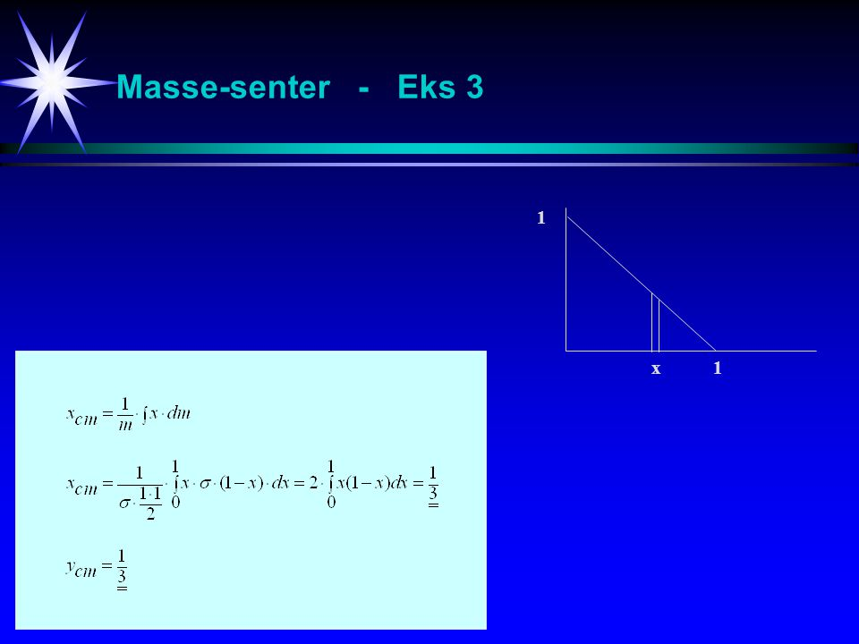 Masse-senter - Eks 3 1 x 1