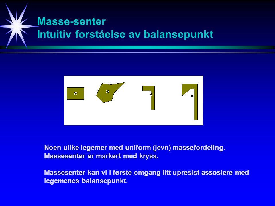 Masse-senter Intuitiv forståelse av balansepunkt