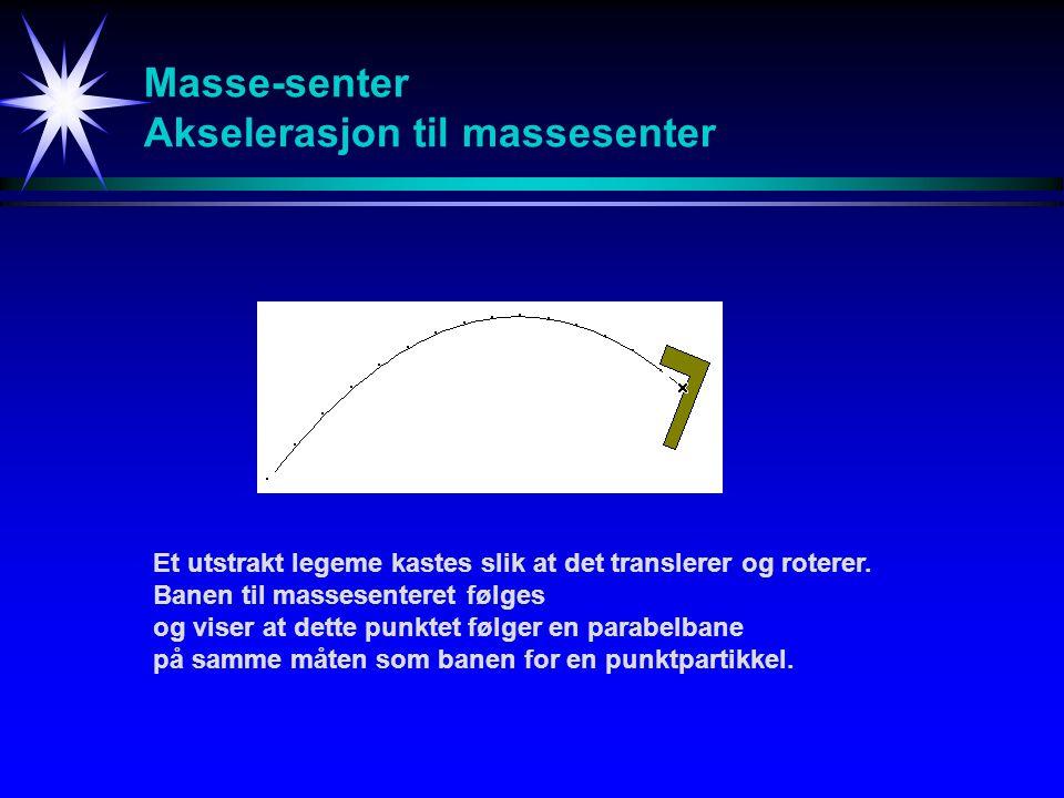 Masse-senter Akselerasjon til massesenter