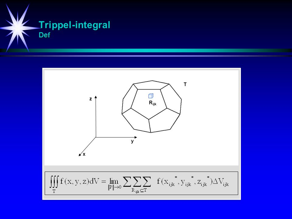 Trippel-integral Def T z Rijk y x