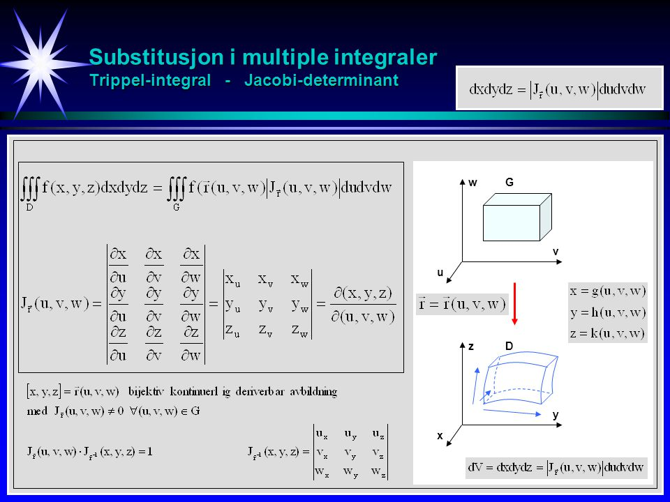 Substitusjon i multiple integraler Trippel-integral - Jacobi-determinant