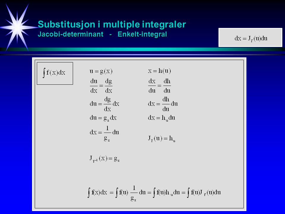 Substitusjon i multiple integraler Jacobi-determinant - Enkelt-integral